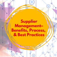 Supplier Management–Benefits, Process, & Best Practices