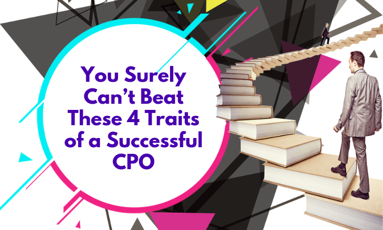 You Surely Can't Beat These 4 Traits of a Successful CPO
