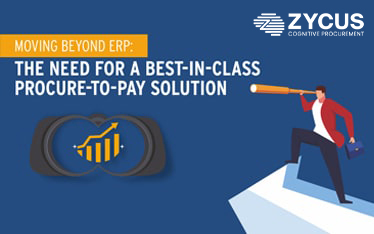 Moving Beyond ERP: The Need For A Best-in-Class Procure-to-Pay Solution