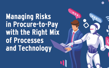 Managing Risks in Procure-to-Pay with the Right Mix of Processes and Technology