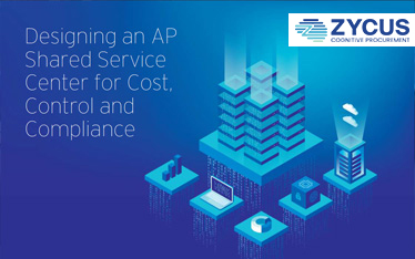 Designing an AP Shared Service Center for Cost, Control and Compliance
