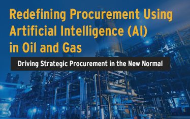Redefining Procurement Using Artificial Intelligence (AI) in Oil & Gas : Driving Strategic Procurement in the New Normal
