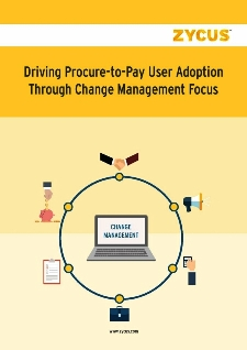 Driving Procure-to-Pay User Adoption Through Change Management Focus