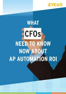 What CFOs Need to Know Now about AP Automation ROI