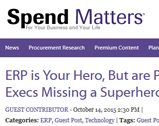 Spend Matters: ERP is Your Hero, But are Procurement Execs Missing a Superhero?